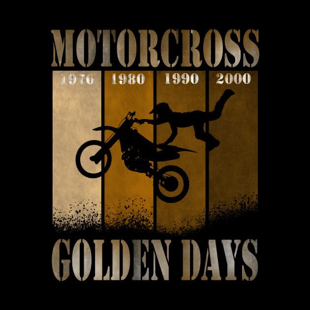 Motorcross Golden Days t shirt motor cross dirt bike retro race