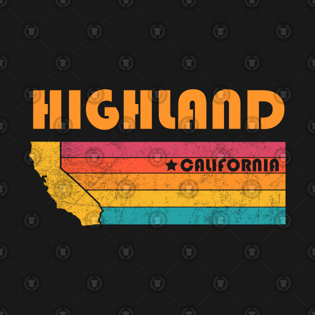Highland California T-Shirt Vintage City Retro Souvenir US State Silhouette Lover Gift With Star
