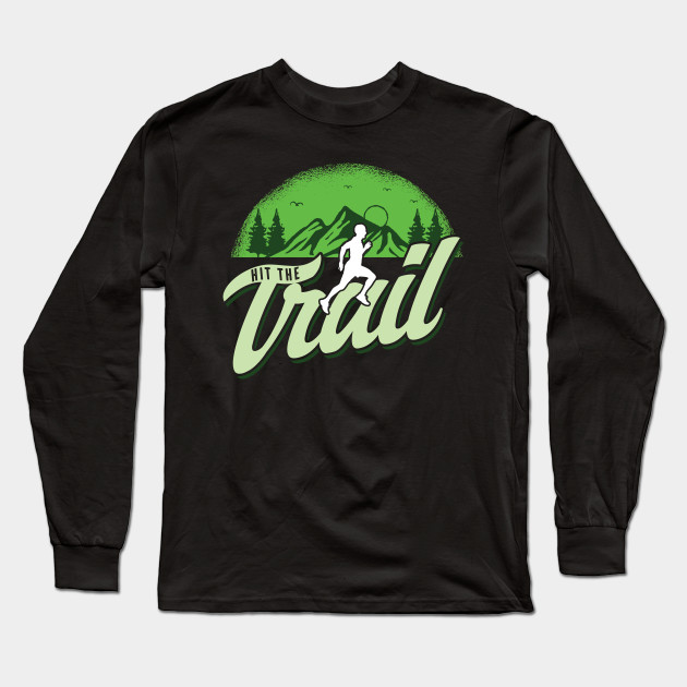 Trekking Hiking Traveling Mountaineering Trekkers Gifts Hit The Trail Trailing Long Sleeve T-Shirt