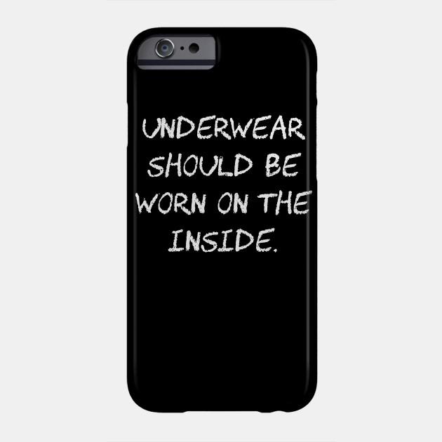 Underwear should be worn on the inside