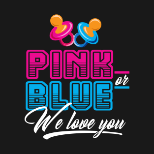 10de79eb2 Main Tag Pink Or Blue We Love You Boy Or Girl Family T-Shirt