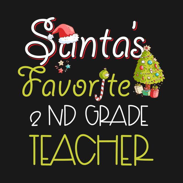 Santas Favorite 2nd Grade Teacher Funny Christmas Noel Gifts