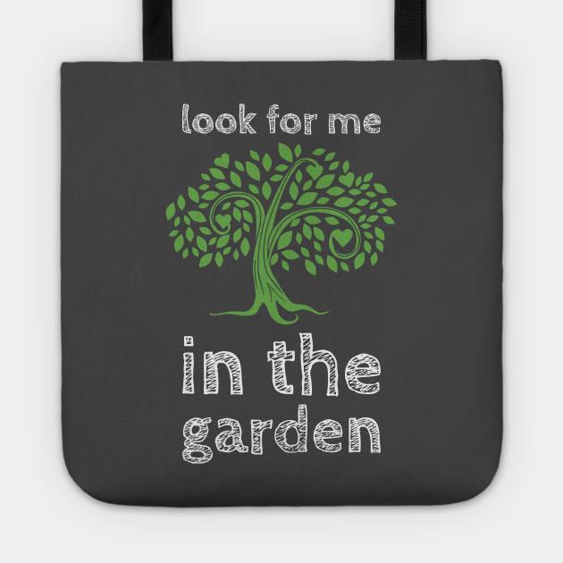 Look For Me In The Garden