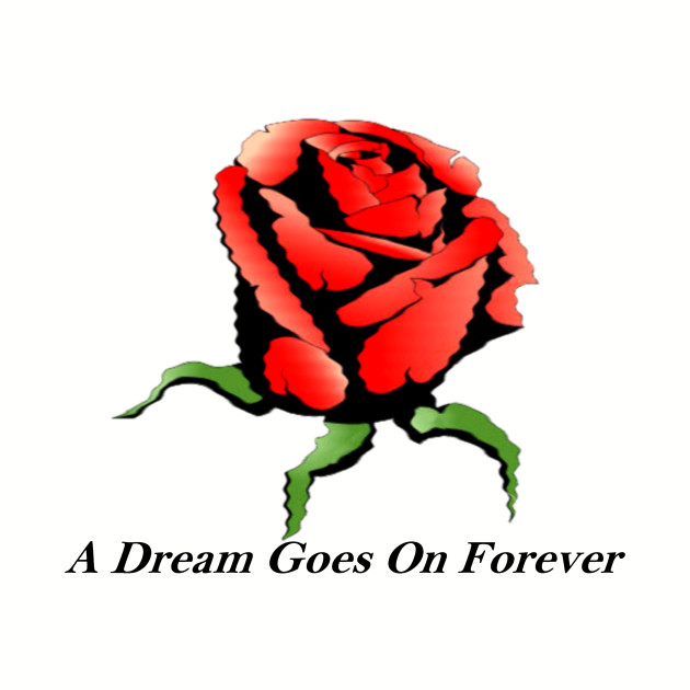 A Dream Goes On Forever