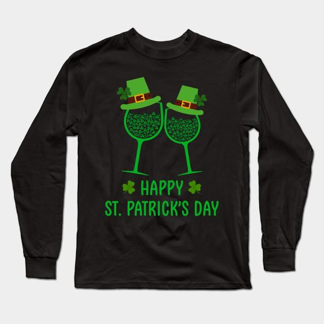 2d9c33917 Irish Shamrock Wine Glass Happy StPatrick Day Gift Men Women Long Sleeve T- Shirt