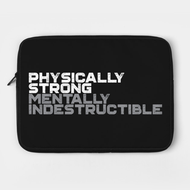 physically strong mentally indestructible running laptop case