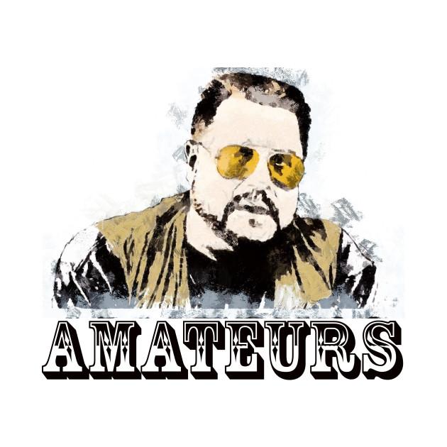 Walter Sobchack Big Lebowski Amateurs