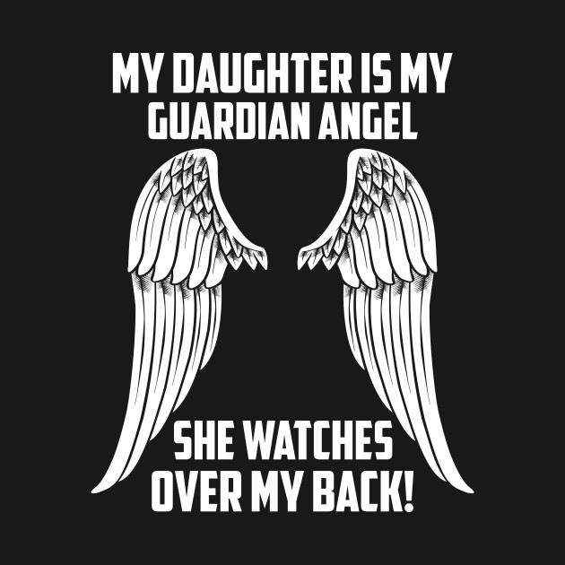 MY DAUGHTER ÍS MY GUARDIAN ANGEL
