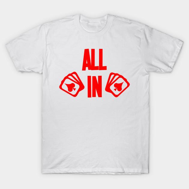 6e7ce1f2b Poker ALL IN Karten Pik Texas Holdem - Poker - T-Shirt | TeePublic