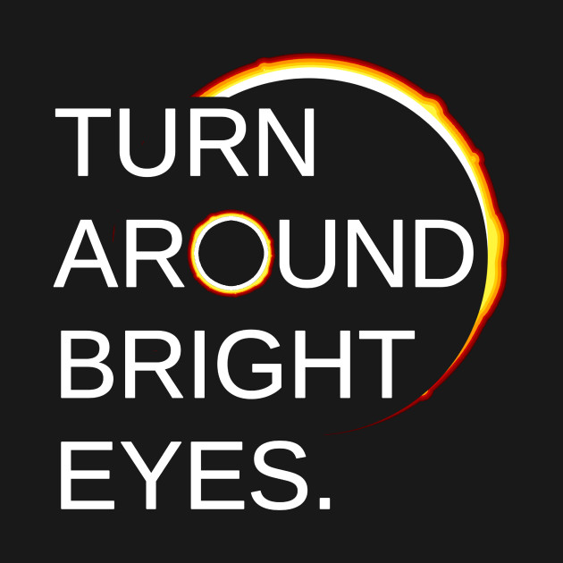 Total Eclipse of the Sun (Turn Around Bright Eyes)