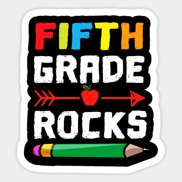 Fifth Grade Rocks Back To School Shirt 5th Grade Teacher - Fifth Grade  Rocks Back To School 5th Gr - Sticker | TeePublic