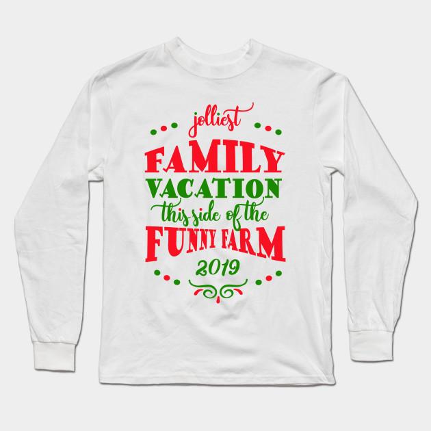Christmas Family Vacation 2019 Christmas Family Vacation Ideas Long Sleeve T Shirt Teepublic