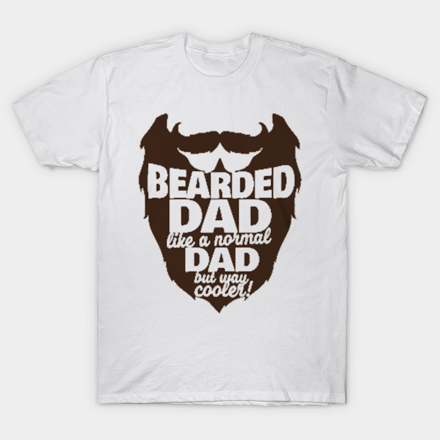 d7abf9a8 BEARDED DAD - Bearded Dad - T-Shirt | TeePublic