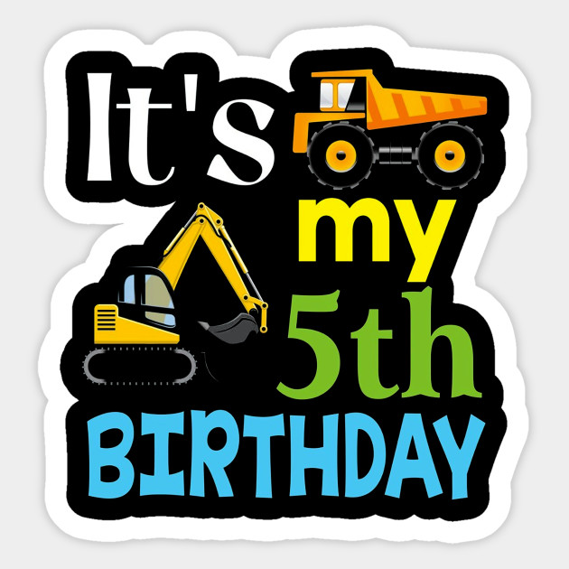 Kids Its My 5th Fifth Birthday 5 Year Old Truck T Shirt Hhh Sticker