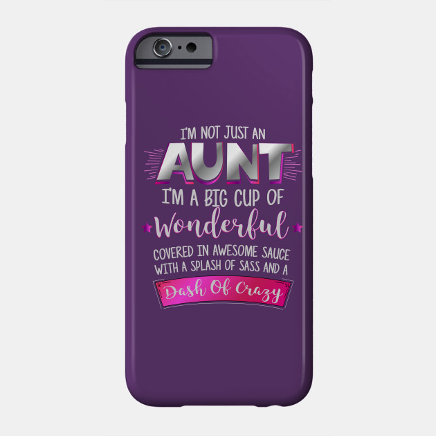 I\'m Not Just An Aunt Funny Quote Wonderful Sassy