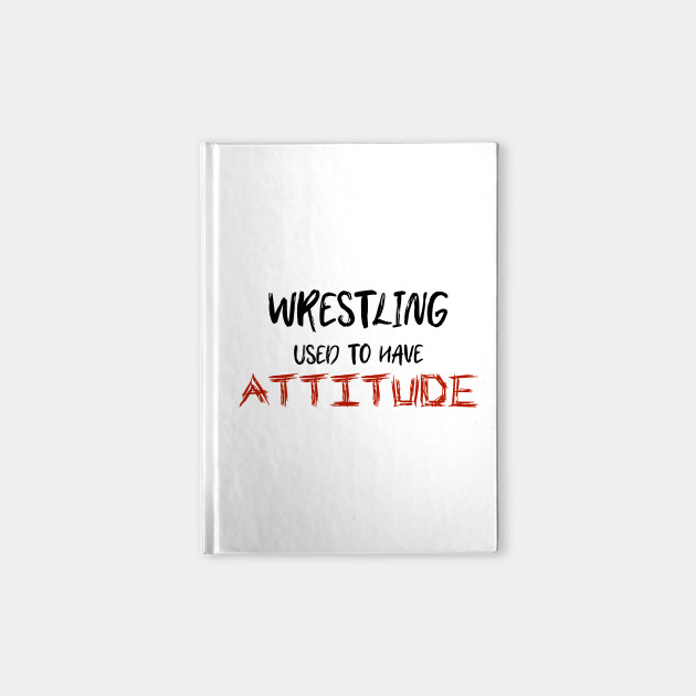 Wrestling Used To Have Attitude