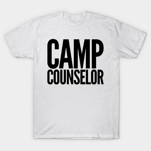 81c77e0c7b1f Camp Counselor - Camping - T-Shirt