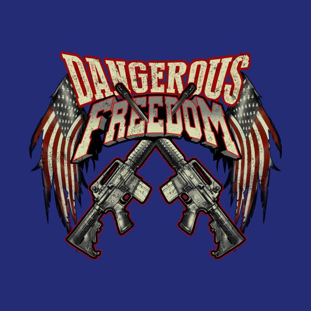 Dangerous Freedom