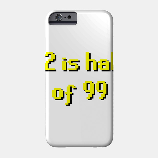 2007scape 92 Is Half Of 99 Runescape Phone Case Teepublic