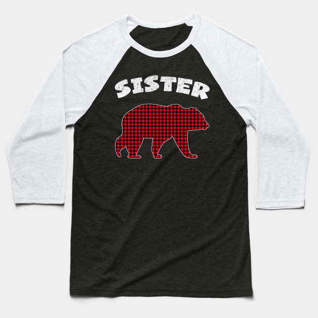 Sister Bear Buffalo Plaid Lumberjack Christmas Family Gift Baseball T-Shirt