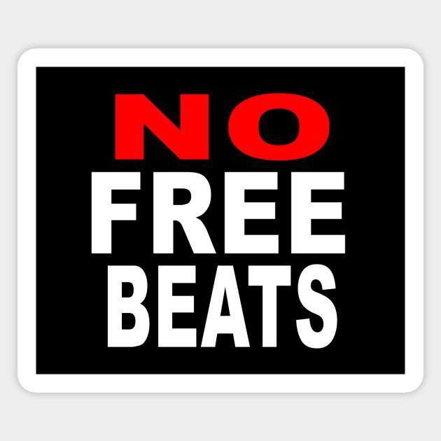 NO FREE BEATS