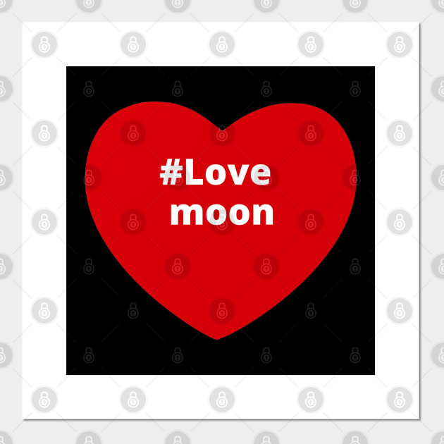 Love Moon - Hashtag Heart
