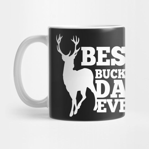 dae477254 Mens Best Buckin' Dad Ever Shirt for Deer Hunting Fathers Gift ...