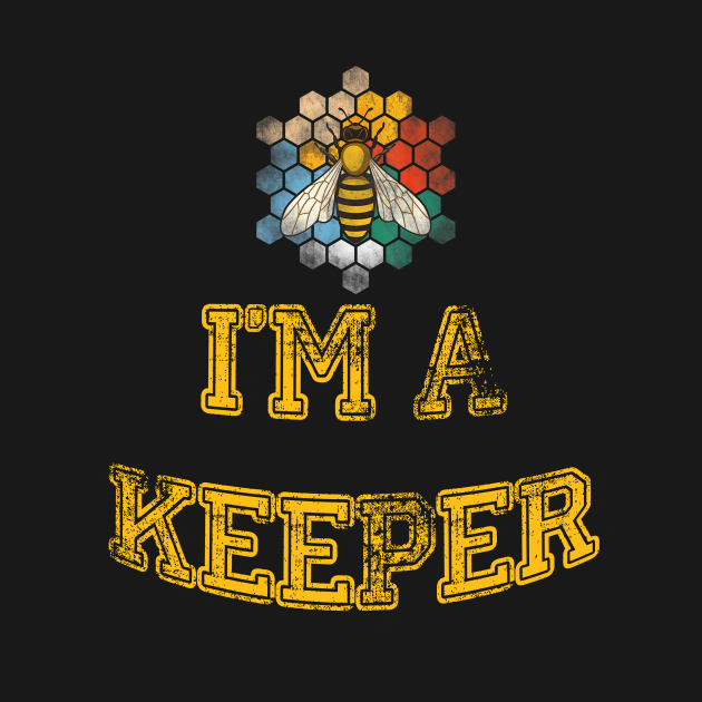 I'm A Beekeeper Vintage