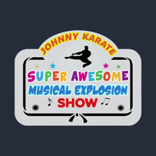 Johnny Karate Super Awesome Musical Explosion Show t-shirts