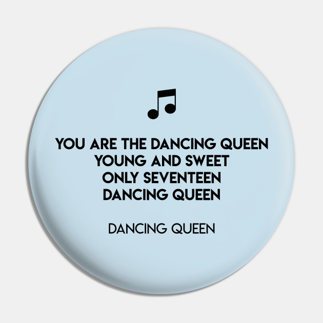 you are the dancing queen