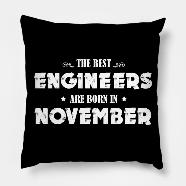 Funny Birthday Gift Best Engineer Born In November