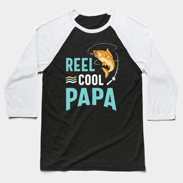 Reel Cool Papa Fishing Gift Father's Day Funny Baseball T-Shirt