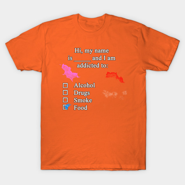 addictions T-Shirt-TOZ