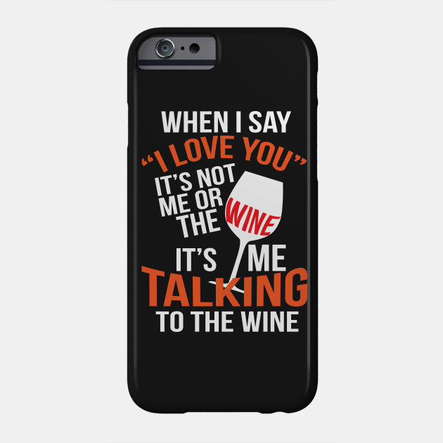 Wine Christmas Puns.I Love You It S Me Talking To The Wine Funny Drinking Pun