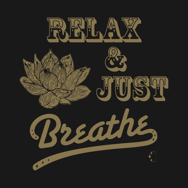 Relax & Just Breath   Lotus   Gold