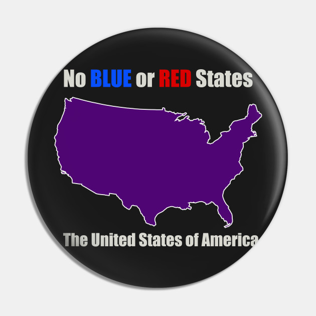 Electoral Map United States Unity Red And Blue States Make Purple United States Of America Pin Teepublic