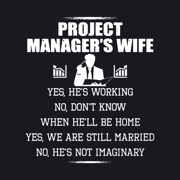 Project Manager's Wife