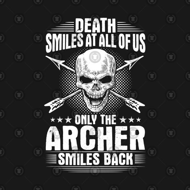 Archer Archery Gift Present Death Smiles Bow Arrow