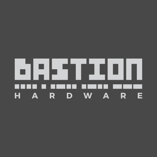 Bastion Hardware