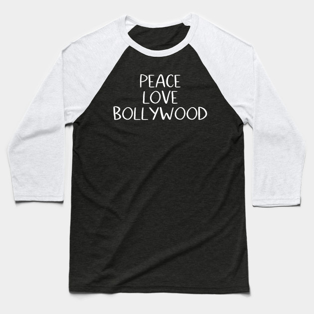 Peace Love Bollywood Baseball T-Shirt