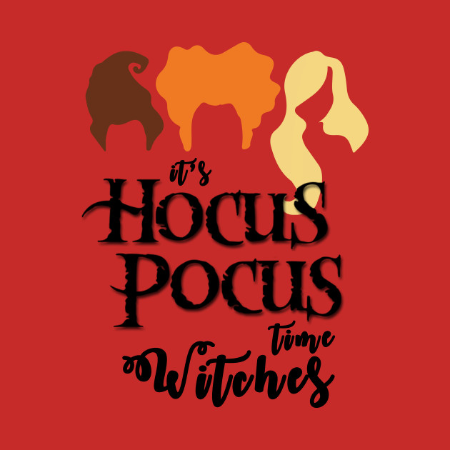 Halloween Hocus Pocus T,Shirt Time Witches Tshirt To Focus Shirt Funny  Trick Or Treack Tee Scary Quotes Large Coffee Mug Pillow Case Card Sticker