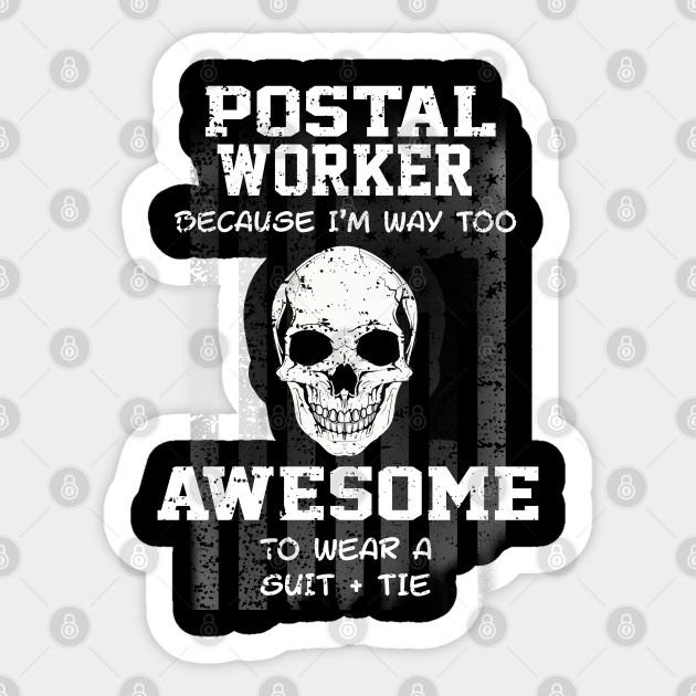 Postal Worker Funny Postal Workers Gifts Sticker Teepublic