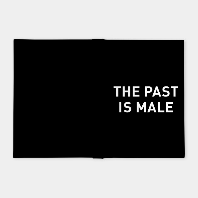 The Past is Male