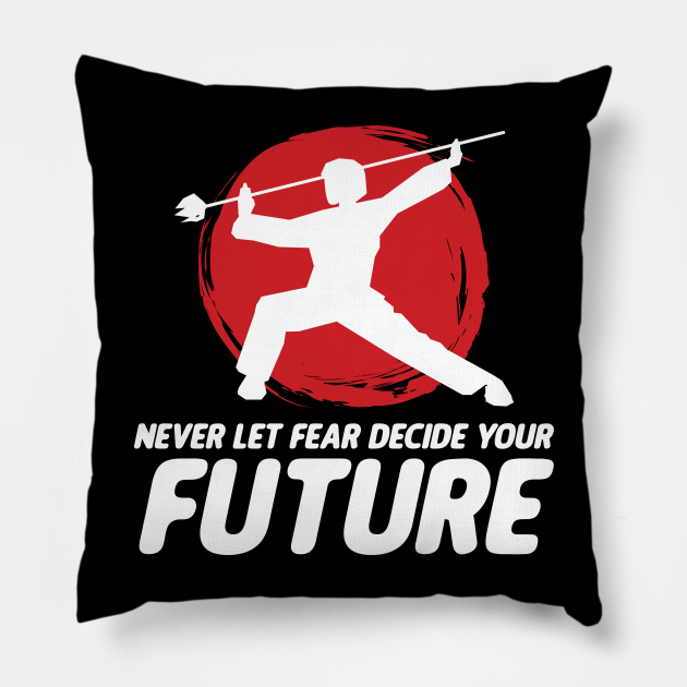 Never Let Fear Decide Your Future Wushu Staff Sanda