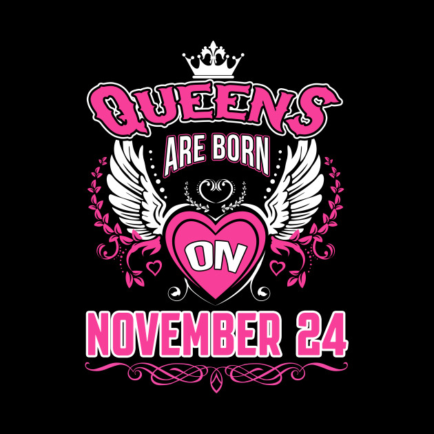 e1ab8aed Real Queens Are Born On November 24 - Real Queens Are Born On ...
