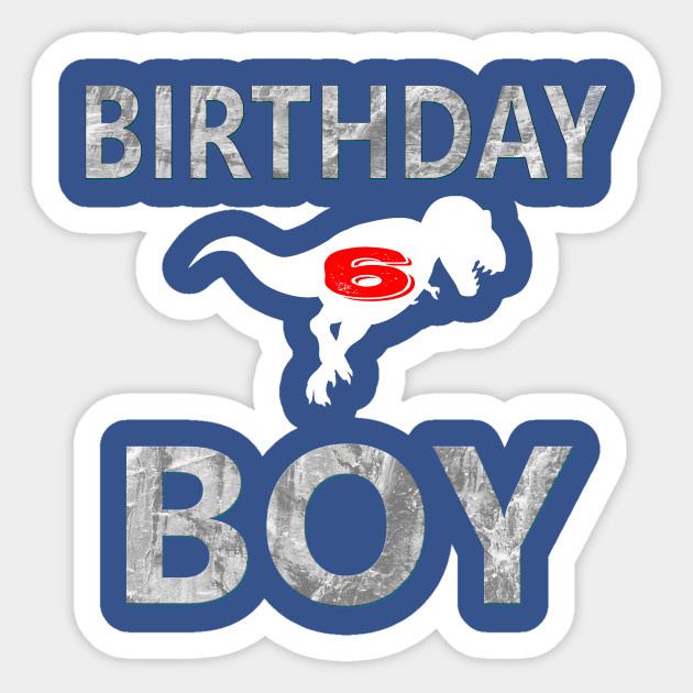 6th Birthday Shirt Boy Age 6 Dinosaur Theme Sticker