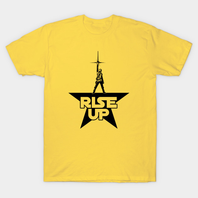 Rise Up Star Wars The Rise Of Skywalker Hamilton Mashup Star Wars T Shirt Teepublic