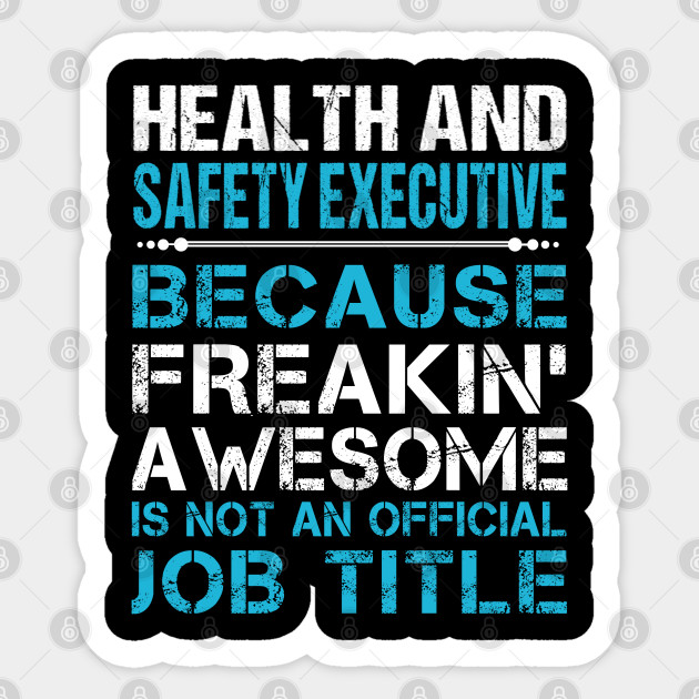 Health And Safety Executive T Shirt