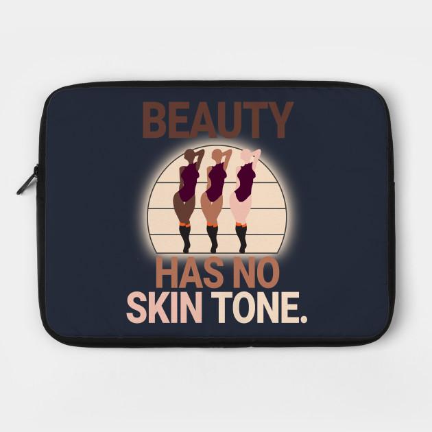 Beauty Has No Skin Tone by lisalizarb
