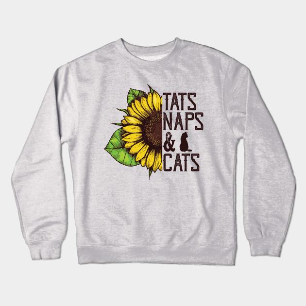 9084b5e1 Tats Naps And Cats Funny Sunflower Cat Lovers Women Crewneck Sweatshirt